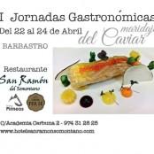 I gastronomic days in San Ramon del Somontano Restaurant: Caviar